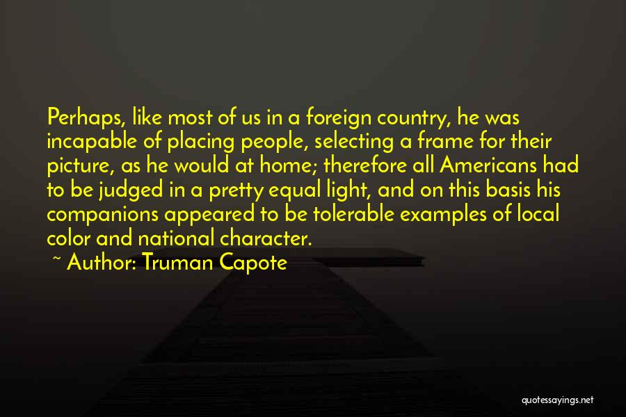 Equal Quotes By Truman Capote