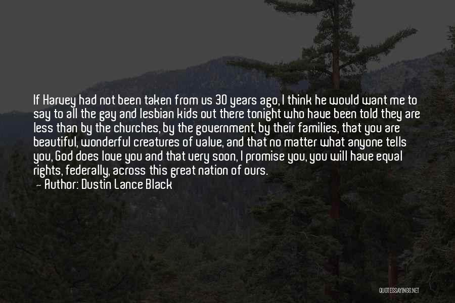 Equal Rights Love Quotes By Dustin Lance Black