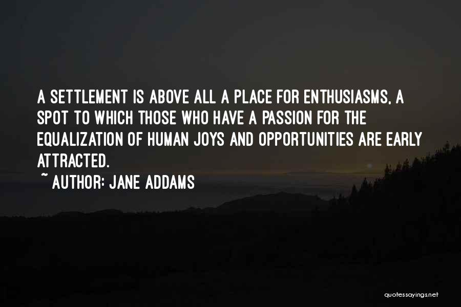 Equalization Quotes By Jane Addams