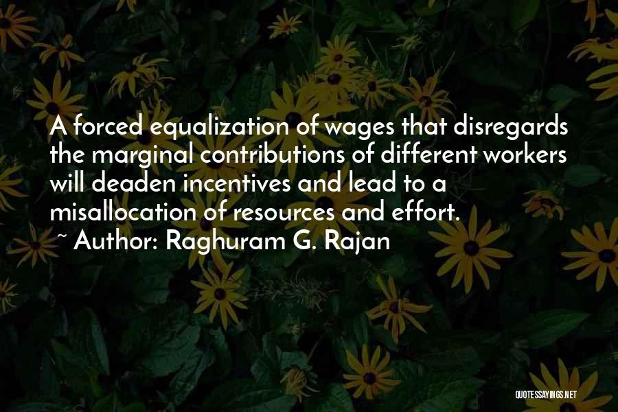 Equalization Quotes By Raghuram G. Rajan
