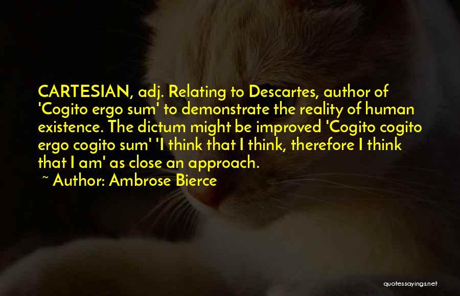 Ergo Sum Quotes By Ambrose Bierce