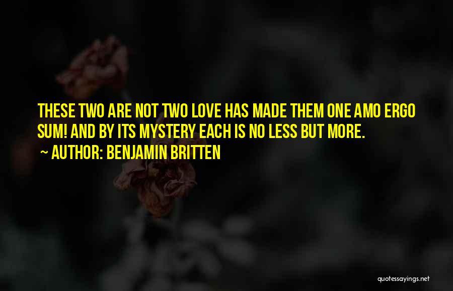Ergo Sum Quotes By Benjamin Britten