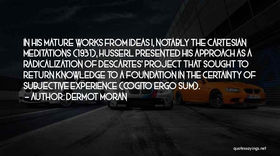 Ergo Sum Quotes By Dermot Moran