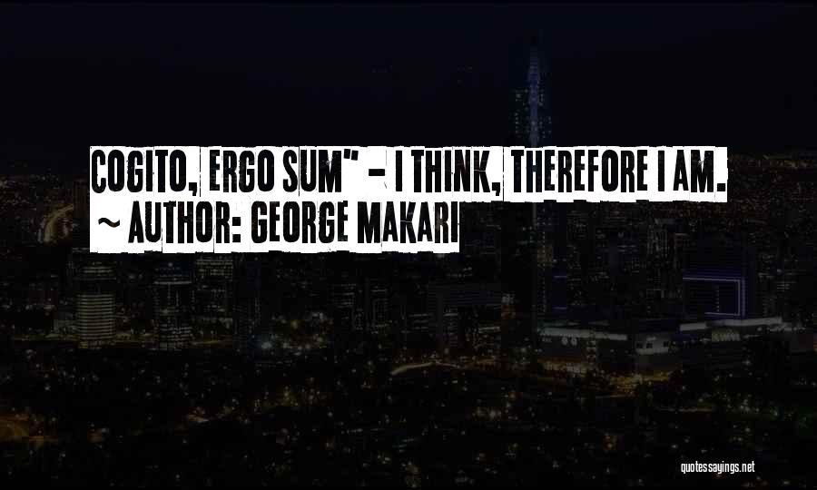Ergo Sum Quotes By George Makari