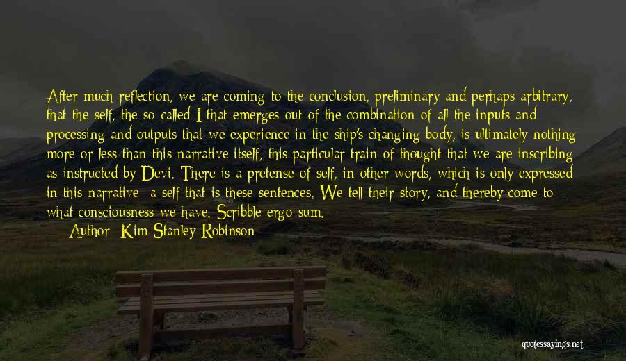 Ergo Sum Quotes By Kim Stanley Robinson