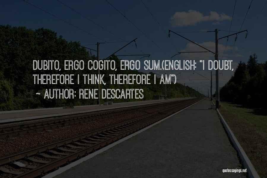 Ergo Sum Quotes By Rene Descartes