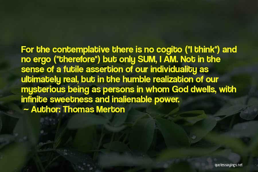 Ergo Sum Quotes By Thomas Merton