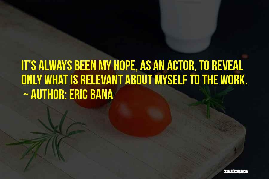 Eric Bana Quotes 1020010