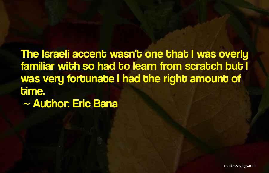 Eric Bana Quotes 1039626