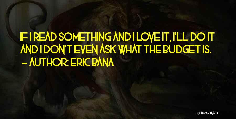 Eric Bana Quotes 1043568