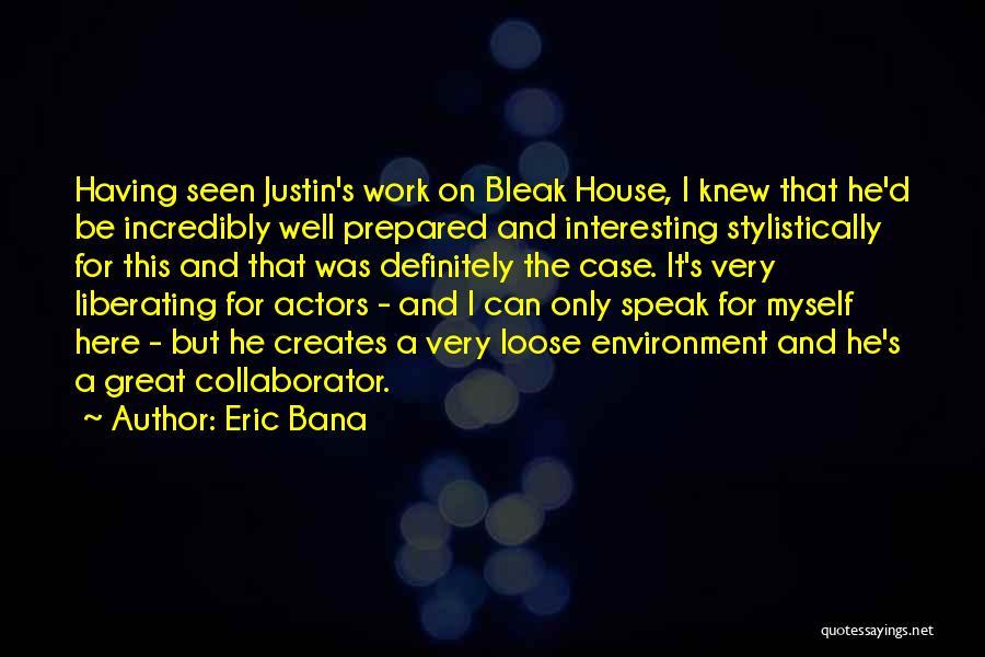 Eric Bana Quotes 1123922