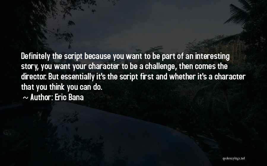 Eric Bana Quotes 1129893