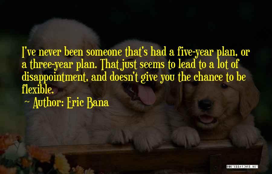 Eric Bana Quotes 1160198