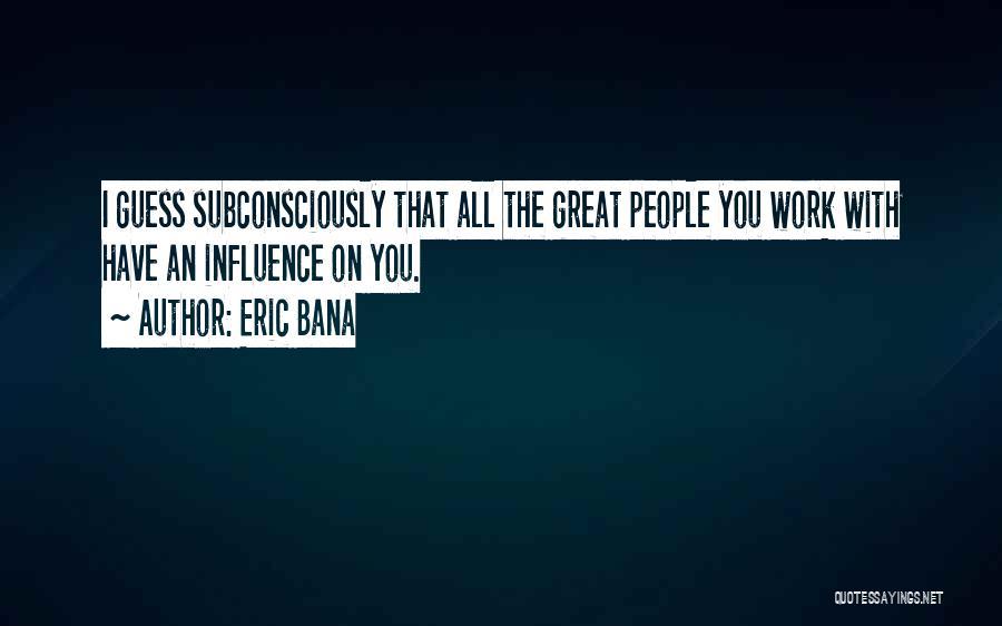 Eric Bana Quotes 1243531