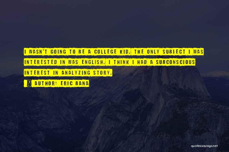 Eric Bana Quotes 1307182