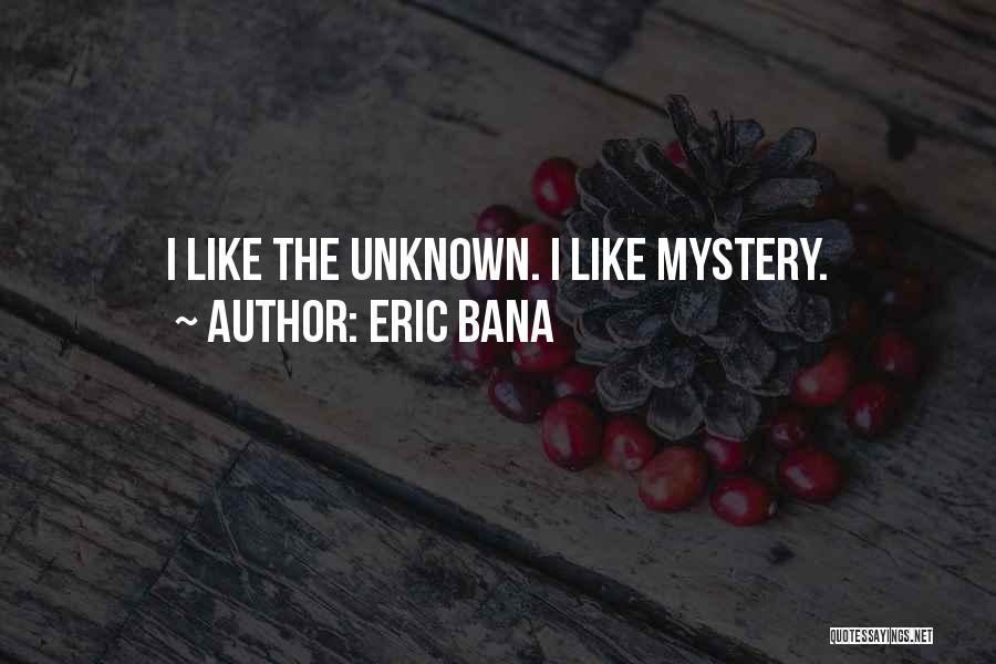 Eric Bana Quotes 1346075