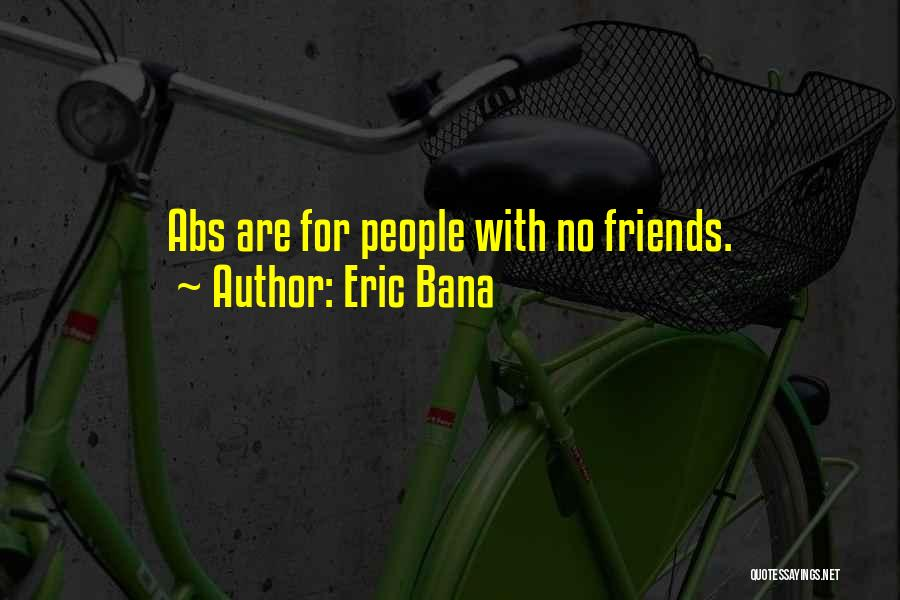 Eric Bana Quotes 1355742