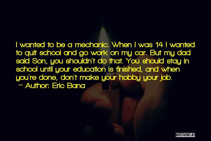 Eric Bana Quotes 1409596