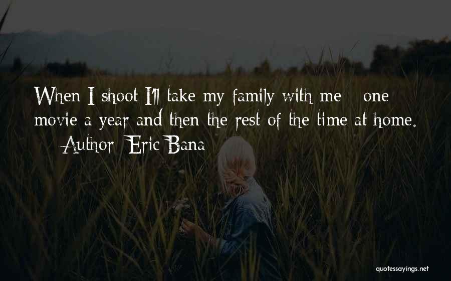 Eric Bana Quotes 1411491