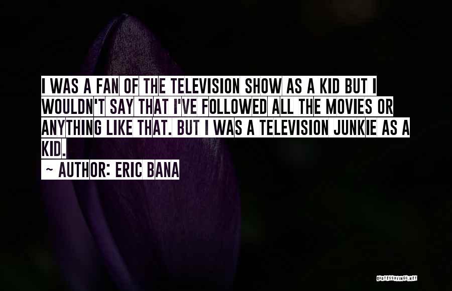Eric Bana Quotes 1468235