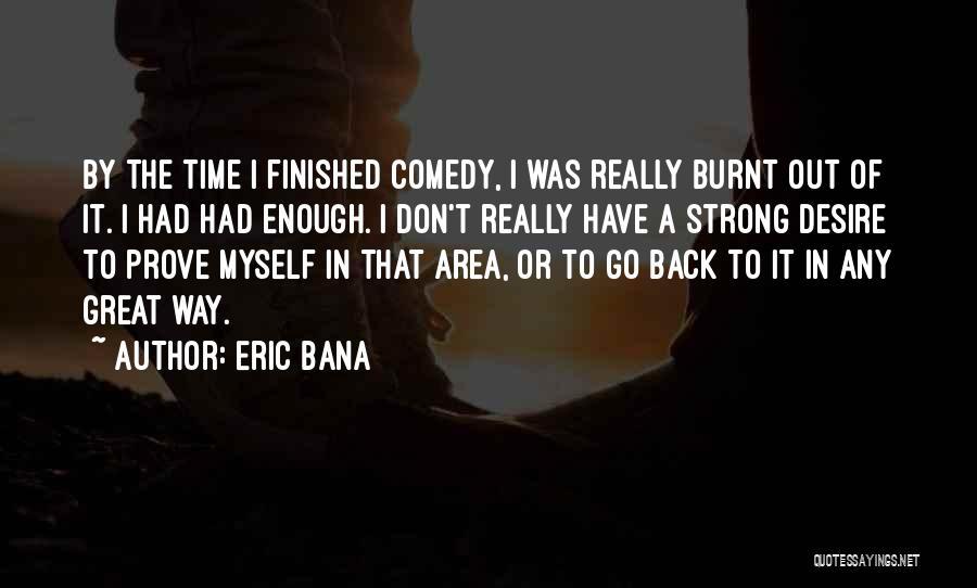 Eric Bana Quotes 1470389