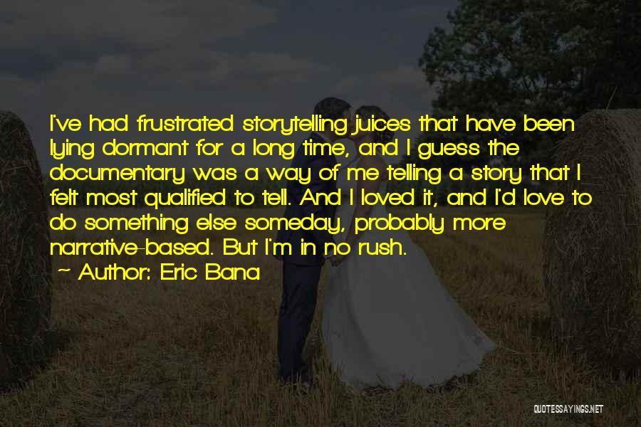 Eric Bana Quotes 1470848