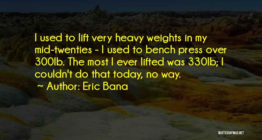 Eric Bana Quotes 1541884