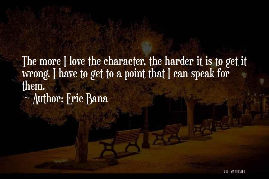 Eric Bana Quotes 156477