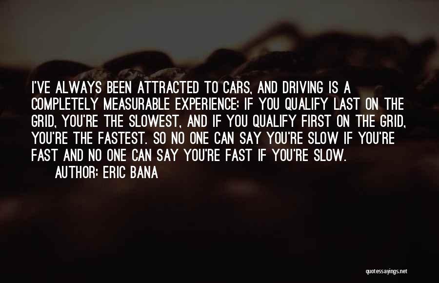 Eric Bana Quotes 1612699