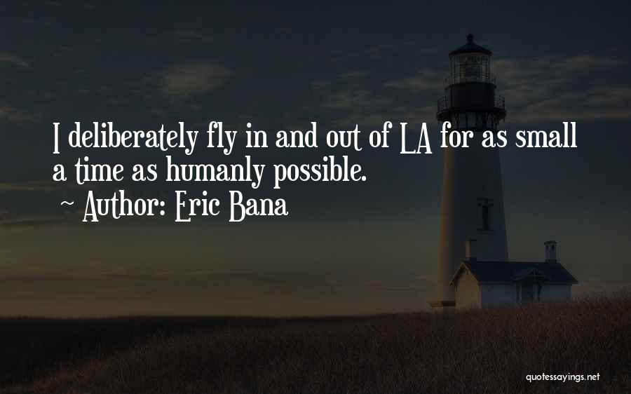 Eric Bana Quotes 1657853