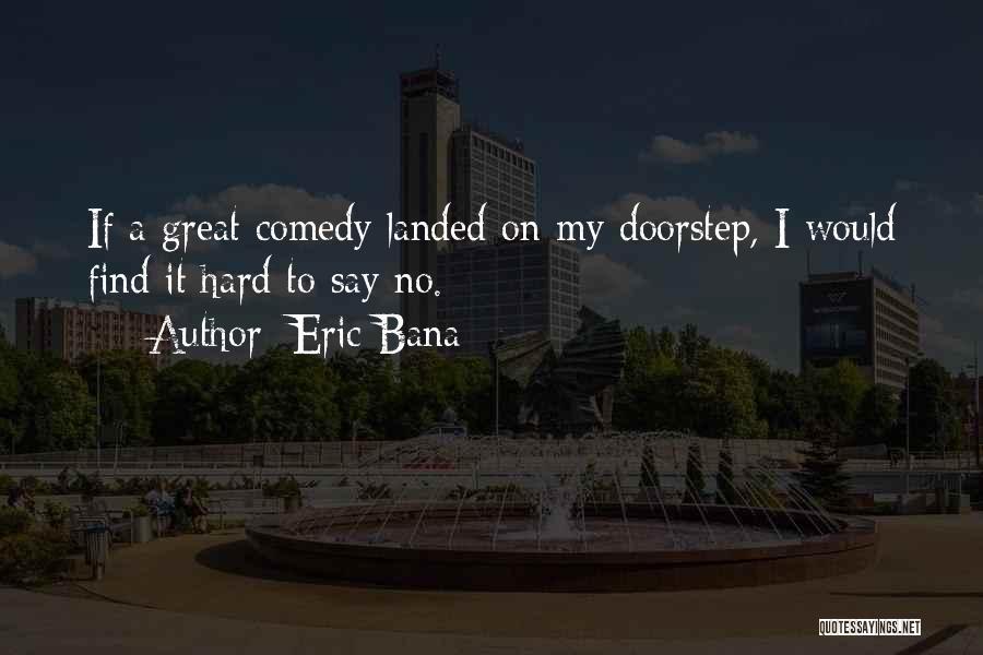 Eric Bana Quotes 1688681