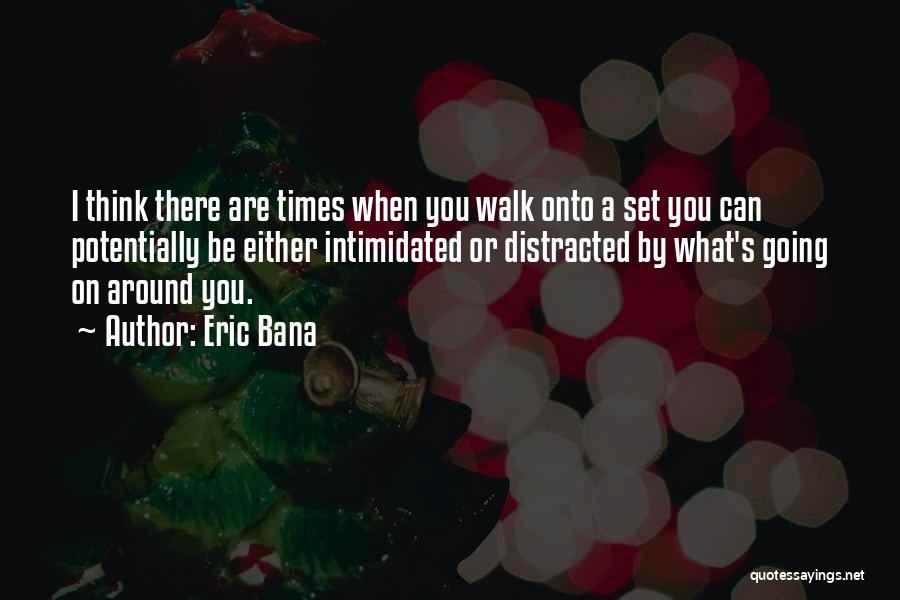 Eric Bana Quotes 1755829
