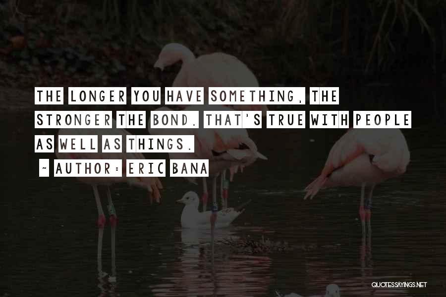 Eric Bana Quotes 177195