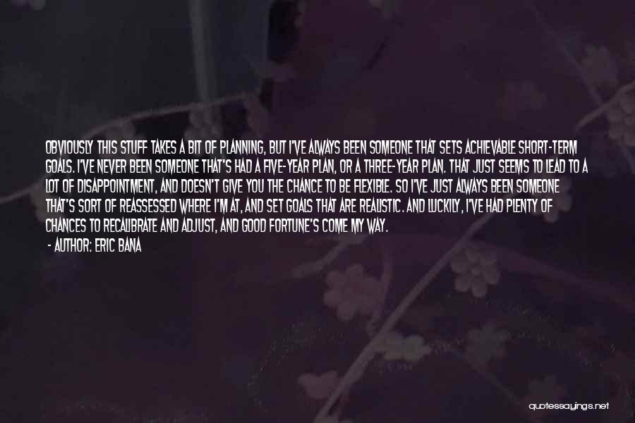 Eric Bana Quotes 1790373