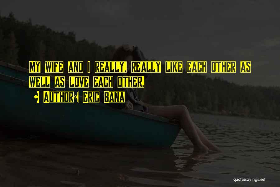 Eric Bana Quotes 1794570