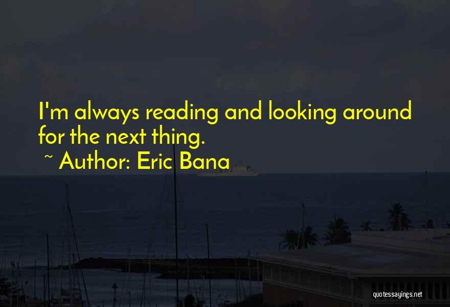 Eric Bana Quotes 1829630
