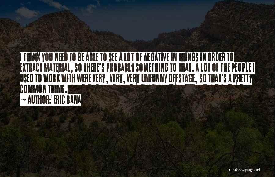 Eric Bana Quotes 1851315