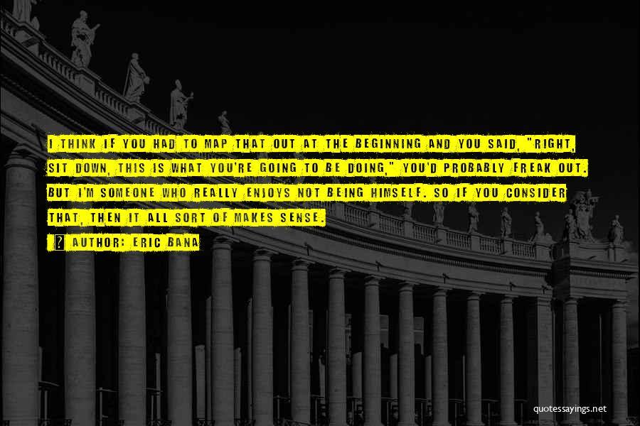 Eric Bana Quotes 185672
