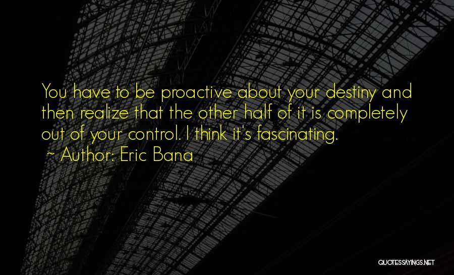 Eric Bana Quotes 1902922