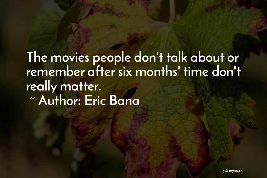 Eric Bana Quotes 1961567
