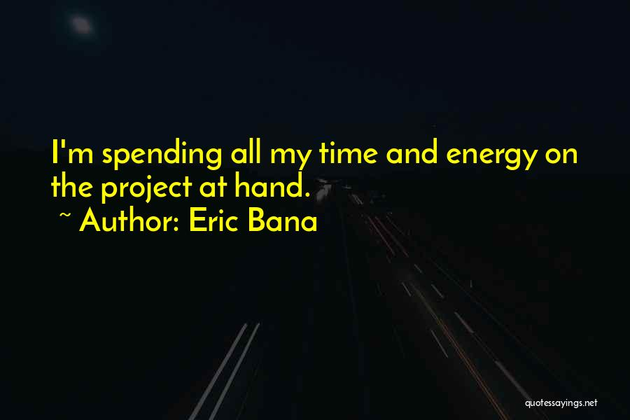 Eric Bana Quotes 1963908