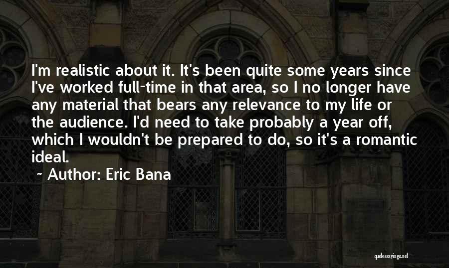 Eric Bana Quotes 2019913