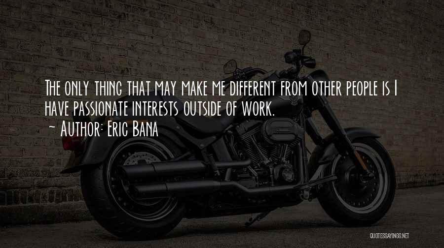 Eric Bana Quotes 2034873