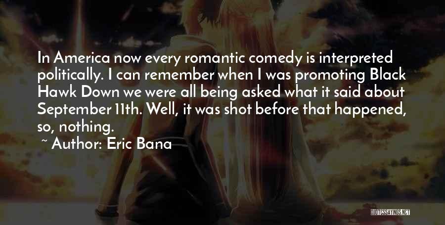 Eric Bana Quotes 2062839
