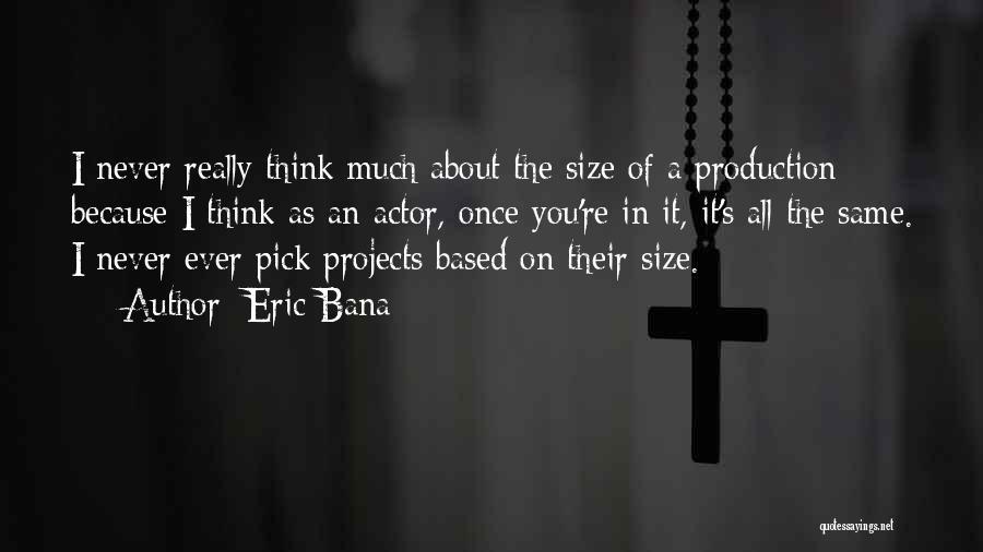 Eric Bana Quotes 2091731