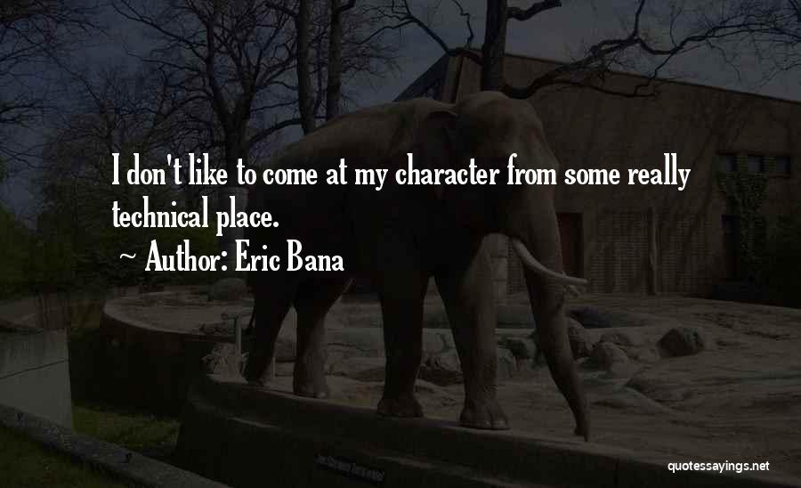 Eric Bana Quotes 2202433