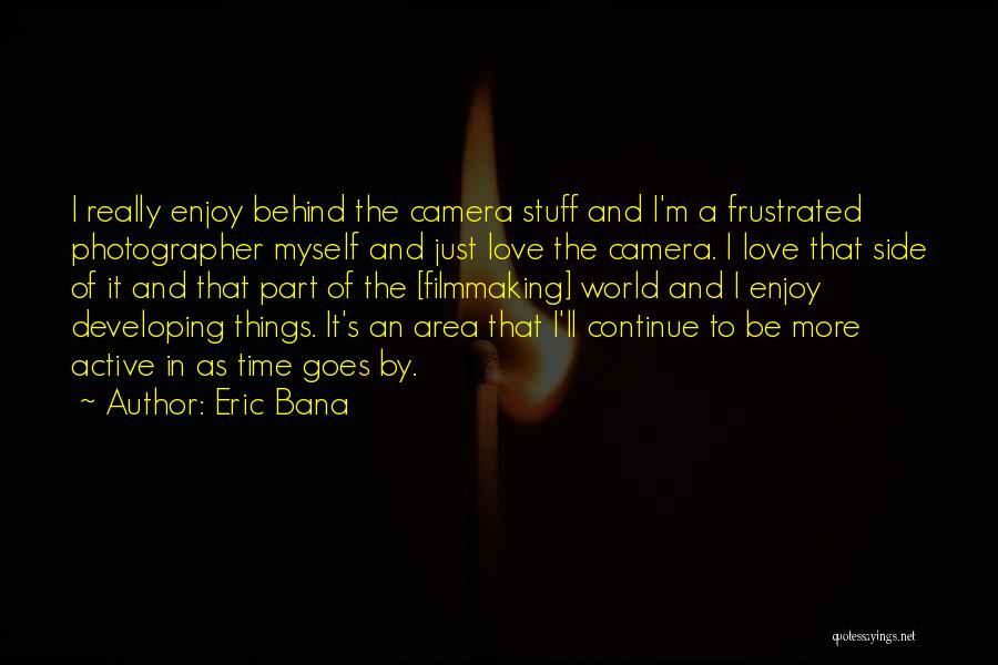 Eric Bana Quotes 2209258