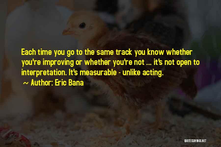 Eric Bana Quotes 2213594