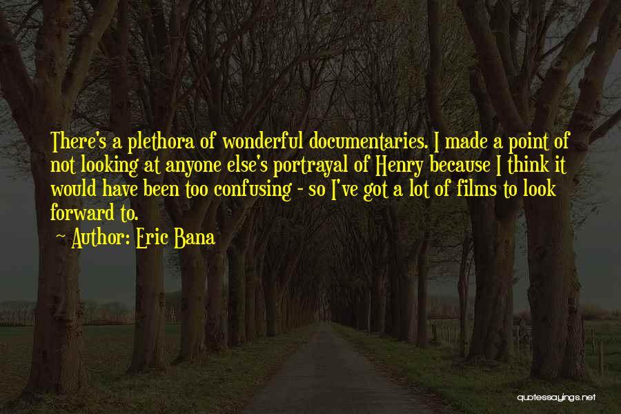 Eric Bana Quotes 222136