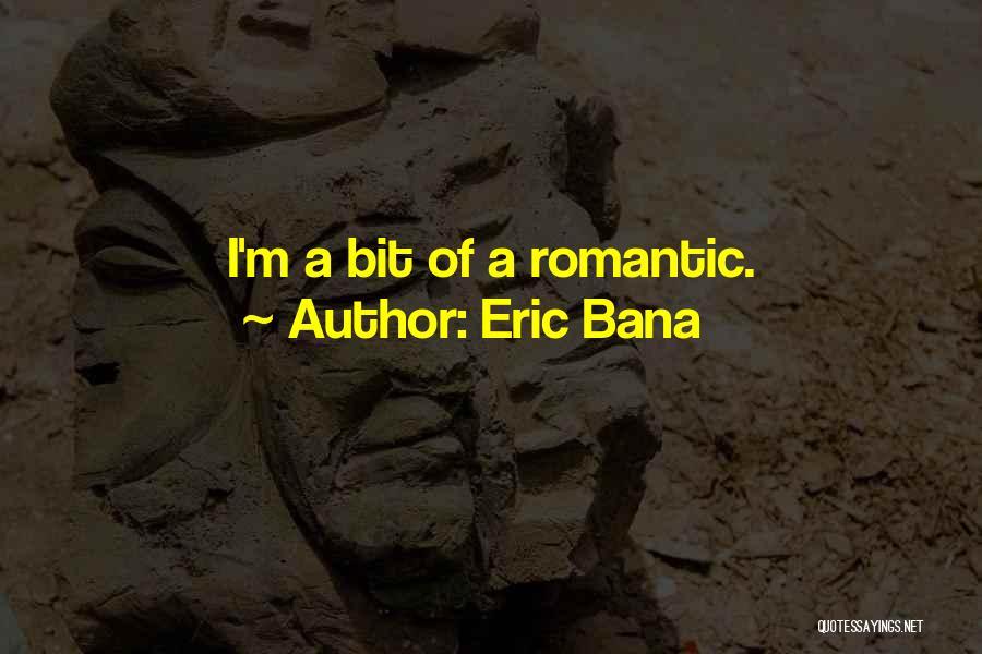 Eric Bana Quotes 2255706